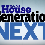 This Old House: Generation Next